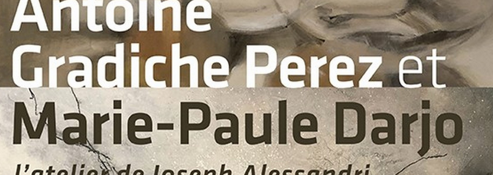 Exposition : Antoine Gradiche Perez et Marie-Paule Darjo