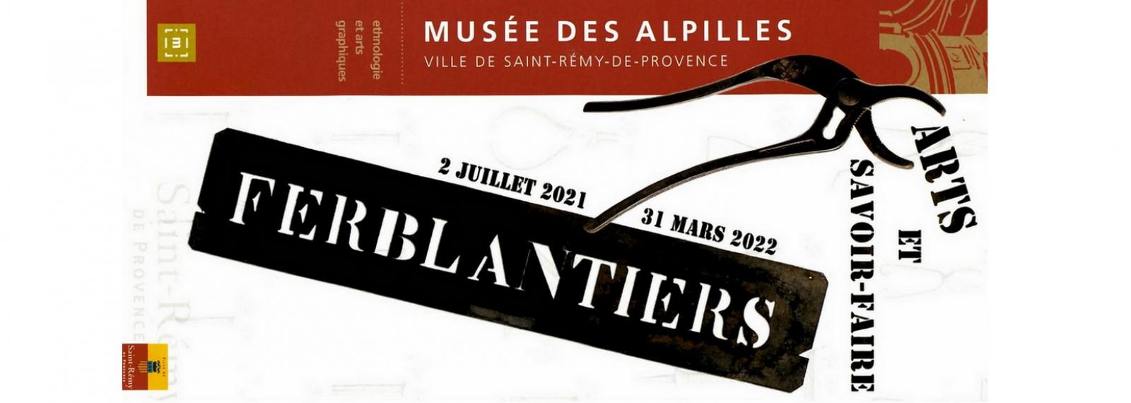 Exposition Ferblantiers au Musée des Alpilles