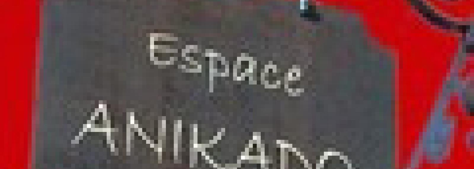 Espace Anikado